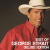 Best of George Strait (Deluxe Edition), George Strait