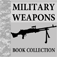 Military Weapons LITE Book Collection: Sniper Rifle, Machine Guns, Grenades, Explosives, Rocket Launchers