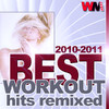 Best of 2010-2011 Workout Hits Remixed (128 -155 Bpm ideal for work out, fitness, dance, cardio, running, jogging, aerobic), Workout Music Team