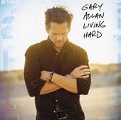 Living Hard, Gary Allan