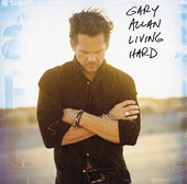 Living Hard (Bonus Track Version), Gary Allan