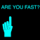 Are you fast ???