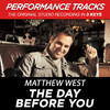The Day Before You (Performance Tracks) - EP, Matthew West