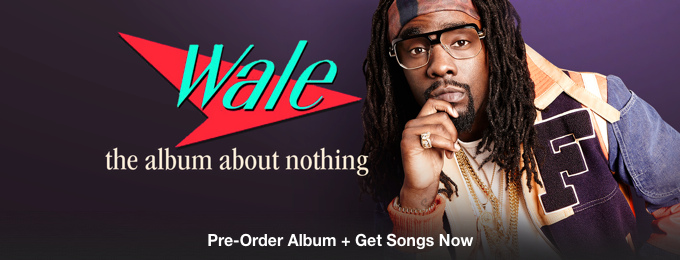 Wale - The Album About Nothing - Pre-Order Singles