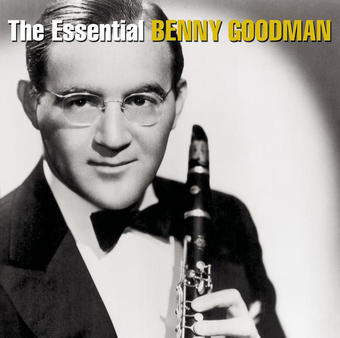 The Essential Benny Goodman (Remastered) – Benny Goodman