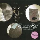 John Michael (Remixes) - EP, Russian Red