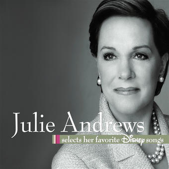 Julie Andrews Selects Her Favorite Disney Songs – Various Artists