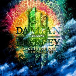 """View album Skrillex & Damian """"Jr. Gong"""" Marley - Make It Bun Dem After Hours (Remixes)"""