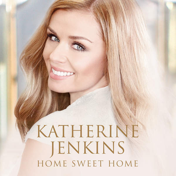 Katherine Jenkins – Home Sweet Home (Deluxe) (2015) [iTunes Plus AAC M4A]