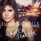 Luisa Nicholls – Quiero Tenerte (feat. Fuego) – Single [iTunes Plus AAC M4A] (2015)