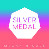 Silver Medal - Single, Megan Nicole