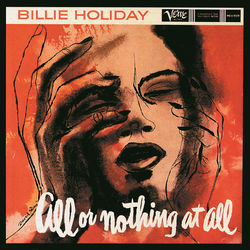 View album Billie Holiday - All or Nothing At All