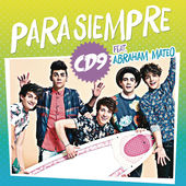 CD9 – Para Siempre (feat. Abraham Mateo) [All the Way] – Single [iTunes Plus AAC M4A] (2015)