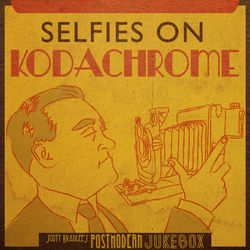 View album Scott Bradlee's Postmodern Jukebox - Selfies on Kodachrome
