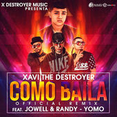 Xavi The Destroyer – Como Baila (Remix) [feat. Jowell & Randy & Yomo] – Single [iTunes Plus AAC M4A] (2015)