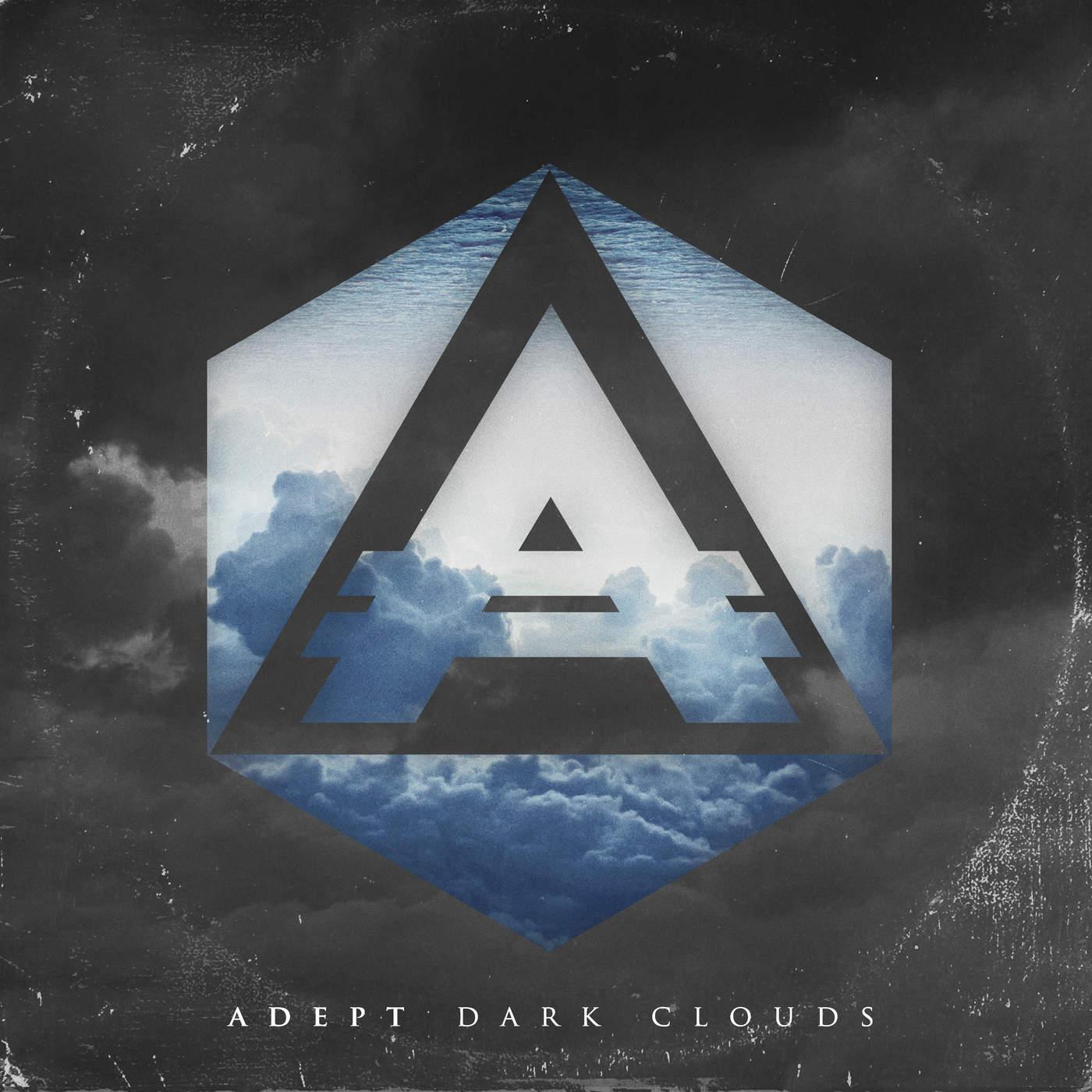 Adept - Dark Clouds [single] (2015)