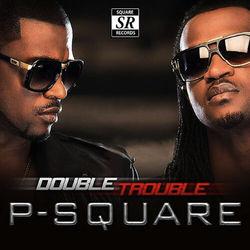 View album P-Square - Double Trouble (Bonus Track Version)