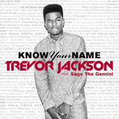 Trevor Jackson – Know Your Name (feat. Sage the Gemini) – Single [iTunes Plus AAC M4A] (2014)