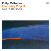 The String Project - Live in Brussels, Philip Catherine