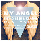 Kikko Esse, Klaide, CT Martin - My Angel (Original Mix)