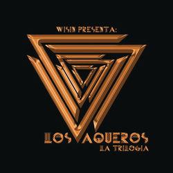 View album Wisin - Los Vaqueros: La Trilogía