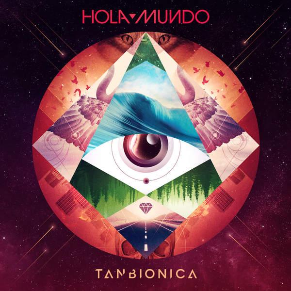 Tan Bionica – Hola Mundo (2015) [iTunes Plus AAC M4A]
