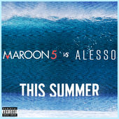 Maroon 5 & Alesso – This Summer (Maroon 5 vs. Alesso) – Single [iTunes Plus AAC M4A] (2015)
