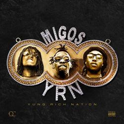 View album Migos - Yung Rich Nation