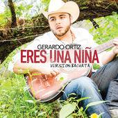 Gerardo Ortíz – Eres una Niña (Versión Bachata) – Single [iTunes Plus AAC M4A] (2014)
