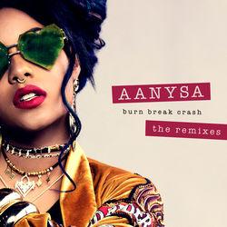 View album Aanysa x Snakehips - Burn Break Crash (Remixes) - EP