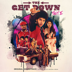 View album The Get Down Part II: Original Soundtrack From The Netflix Original Series
