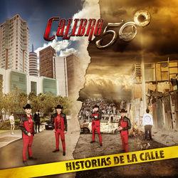 View album Calibre 50 - Historias de la Calle
