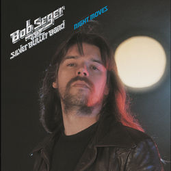 View album Bob Seger & The Silver Bullet Band - Night Moves