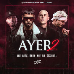 View album Ayer 2 (feat. J Balvin, Nicky Jam & Cosculluela) - Single