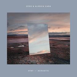 View album Zedd & Alessia Cara - Stay (Acoustic) - Single