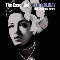 View album Billie Holiday - The Essential Billie Holiday
