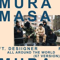 View album Mura Masa - All Around the World (67 Version) [feat. Desiigner & 67] - Single