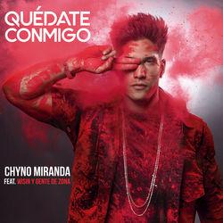 View album Chyno Miranda - Quédate Conmigo (feat. Wisin & Gente de Zona) - Single