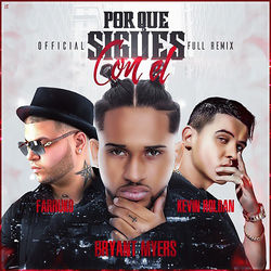 View album Bryant Myers, Kevin Roldan & Farruko - Por Que Sigues con El (Remix) - Single