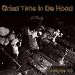 View album Grind Time in Da Hood, Vol. 43