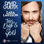 David Guetta - This One's for You (feat. Zara Larsson) [Official Song UEFA EURO 2016™] [image by iTunes]