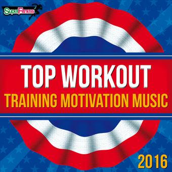 Various Artists – Top Workout: Training Motivation Music 2016 [iTunes Plus AAC M4A]
