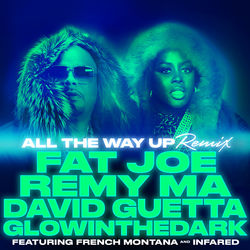 View album All the Way Up (Remix) [feat. French Montana & Infared] - Single