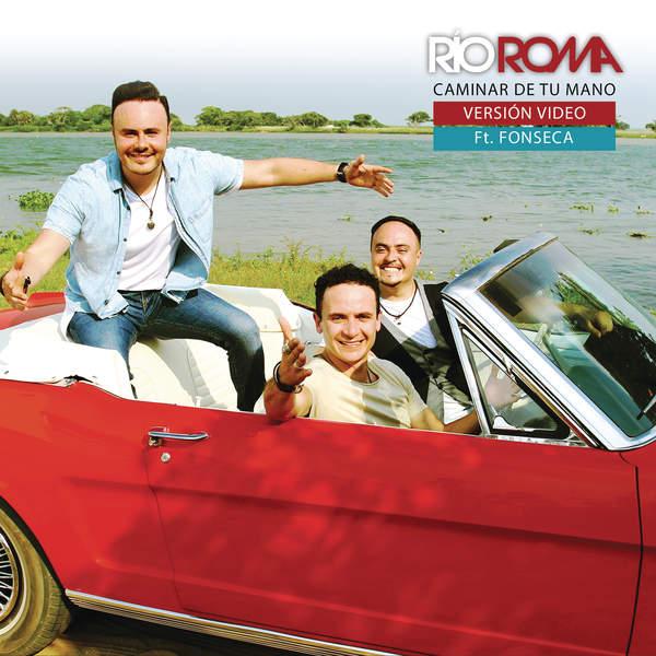 Río Roma - Caminar de Tu Mano (Versión Video) [feat. Fonseca] - Single [iTunes Plus AAC M4A] (2016)