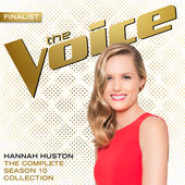 The Complete Season 10 Collection (The Voice Performance), Hannah Huston