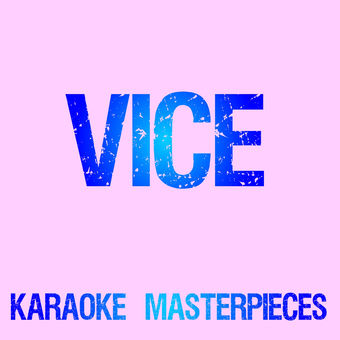 Vice (Originally Performed by Miranda Lambert) [Instrumental Karaoke Version] – Single – Karaoke Masterpieces