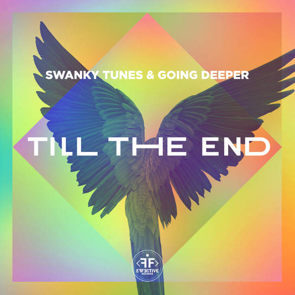 Swanky Tunes & Going Deeper - Till the End (Radio Edit) - Single [iTunes Plus AAC M4A] (2016)