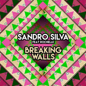 Sandro Silva – Breaking Walls (feat. Rochelle) – Single [iTunes Plus AAC M4A] (2016)