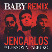 Baby (Remix) [feat. Lennox & Farruko] - Single, Jencarlos