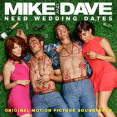 Various Artists – Mike and Dave Need Wedding Dates (Original Motion Picture Soundtrack) [iTunes Plus AAC M4A] (2016)